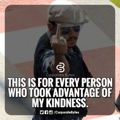 After so many people have used my kindness as if it were a game now I have nothing left and I'm now mean because I don't talk or help people who have abused the gift of kindness