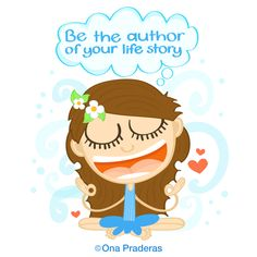 Be the author of your life story #qotd #happy #positive #kids #ladywavedoodle http://www.onapraderas.com/be-the-author/