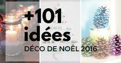 Déco de Noël 2016 : 101+ idées pour la décoration de Noël