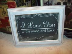 I love you to the moon and back 5x7 wall decor Frame Shabby Romantic Chic    eBay