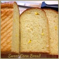 My Mind Patch: Sweet Corn Yeast Bread 玉米吐司 Bread Bun, Bread Cake, Yeast Bread, Bread Rolls, Corn Bread, Bread Recipes, Cooking Recipes, Yummy Recipes, Hokkaido Milk Bread