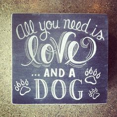 All you need is love... and a dog. www.aspca.org/asdm #dogsayings