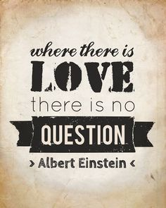 where there is love there is no question
