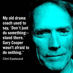 Here is Clint Eastwood Quotes for you. Acting Quotes, Acting Tips, Acting Lessons, Career Quotes, Acting Career, Quotes Quotes, Life Lessons, Life Quotes, Film Movie