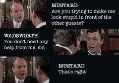 Clue...gotta love Colonel Mustard
