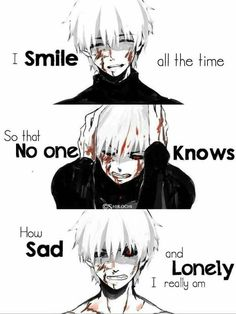 Tokyo ghoul Kaneki kun Sorry for not realizing your pain Sad Anime Quotes, Manga Quotes, Tokyo Ghoul Quotes, Sad And Lonely, Dark Quotes, Depression Quotes, Anime Depression, Anime Life, Jolie Photo