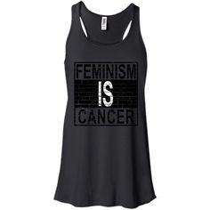 feminism is cancer white Bella + Canvas Flowy Racerback Tank