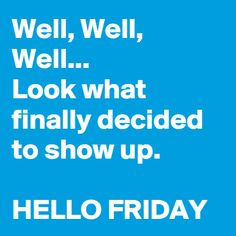 Happy Friday! We hope you've had a great week!