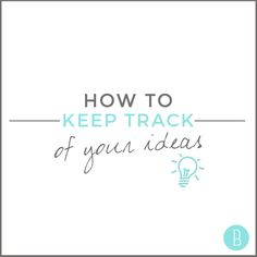 Learn the best way to organize your thoughts. #bloguettes #bloggertips #blog