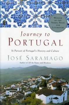 Journey to Portugal: In Pursuit of Portugal's History and Culture by Jose Saramago. $12.24. Author: Jose Saramago. Publication: March 6, 2002. Publisher: Mariner Books (March 6, 2002). Save 28% Off!