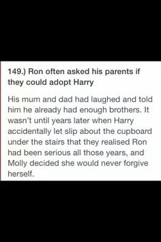 But Molly you'd already done so much for Harry! Honestly, though, how awesome would Harry being adopted by the Weasleys have been??