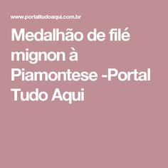 Medalhão de filé mignon à Piamontese -Portal Tudo Aqui
