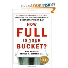 How Full Is Your Bucket? Positive Strategies for Work and Life by Tom Rath & Donald Clifton