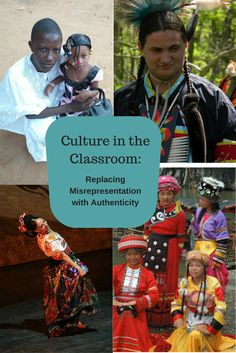 Culture in the Classroom: Replacing Misrepresentation with Authenticity - Too many approaches exacerbate stereotypes rather than bringing cultures alive in authentic ways for students. Here are suggestions to avoid misrepresentation and build authentic projects grounded in intercultural understanding.