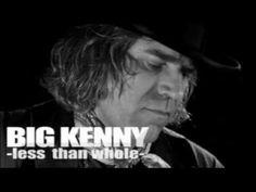 "Big Kenny ""Less than Whole"""