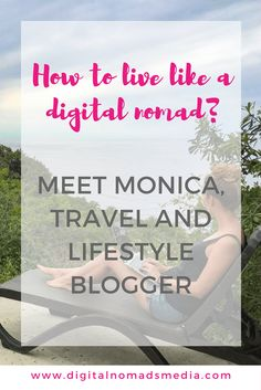 In our Nomads Profiles series we feature interviews with digital nomads and nomads entrepreneurs with interesting profiles, from all over the world. We hope they will inspire you as much as they inspire us! This month we talked toMonica Houghton, Travel & Lifestyle Blogger at FromHereToSunday.
