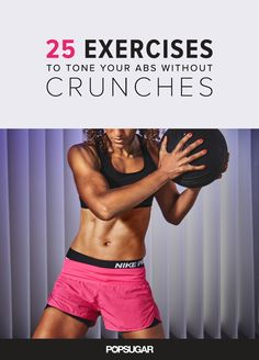 Switch up the boring and ineffective crunches for the 25 fun and speedy alternatives.