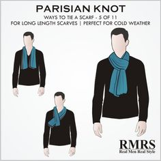 Fashion infographic & data visualisation 10 Manly Ways To Tie A Scarf Infographic Description Parisian knot – A very classy looking scarf knot, it provides good warm to the neck and is a good choice in colder weather. Scarf Knots, Tie Knots, Mens Scarf Fashion, Fashion Fashion, Real Men Real Style, Fashion Infographic, Men Closet, Mens Attire, Poses For Photos