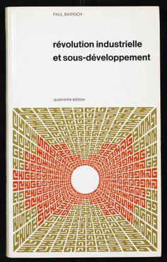 Jurriaan Schrofer - Révolution industrielle et sous-développement, Le savoir historique 9, 1974