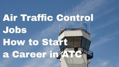 Air Traffic Control Jobs - How to Start a Career in ATC