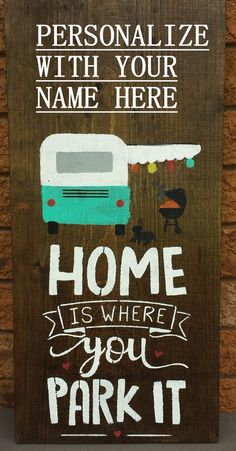 "Change wording to ""home is where you pitch it"" with a tent graphic"