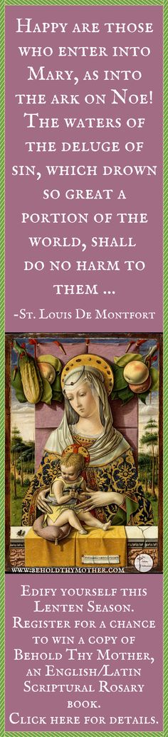 "Beautiful painting by Carlo Crivelli with St. Louis De Montfort quote. Register for a chance to win a copy of ""Behold Thy Mother"" an English/Latin Scriptural Rosary book."