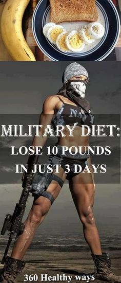 Military Diet: Lose 10 Pounds in Just 3 Days – 360 Healthy Ways #military diet #healthy living #weight loss #fat #diet #health tips #fitness