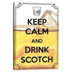 Keep Calm and Drink Scotch Canvas Art