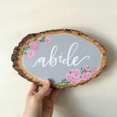 Painted wood slice abide handlettered by shoplovemesweet on Etsy