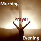 Daily Prayer-Morning & Evening