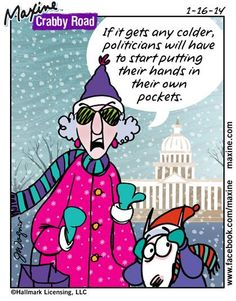 If it gets any colder, politicians will have to start putting their hands in their own pockets.
