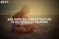 motivation / God gives his hardest battles to his toughest soldiers. on imgfave The Words, Cool Words, Great Quotes, Quotes To Live By, Funny Quotes, Inspirational Quotes, Motivational, Awesome Quotes, Meaningful Quotes