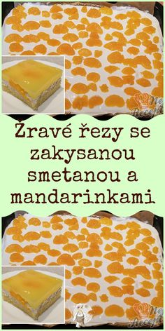 Žravé řezy se zakysanou smetanou a mandarinkami Food And Drink, Pudding, Yummy Food, Sweets, Meals, Drinks, Desserts, Recipes, Blog