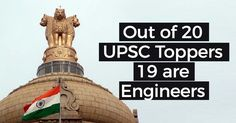 19 out of 20 UPSC toppers are from Engineering background in the prestigious Civil Services Exam conducted by UPSC this year.