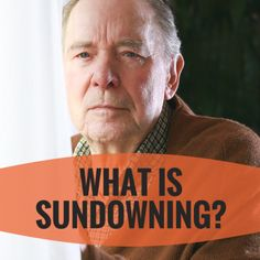 Learn what sundowning syndrome is.