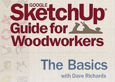 """First there was Tim Killen's ebook """"SketchUp Guide For Woodworkers"""" and now there's Fine Woodworking's Google SketchUp Guide for Woodworkers -- The Basics the video. This DVD, running over an hour..."""