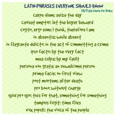 Latin phrases everyone should know.