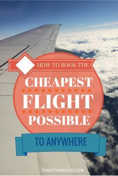 Learn the hacks, tips, and tricks to help you book the cheapest flight possible! www.thriftynomads.com