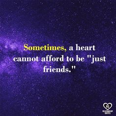 """Sometimes, a heart cannot afford to be """"just friends."""""""