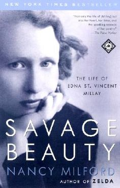 'Savage Beauty: The Life of Edna St. Vincent Millay by Nancy Milford' {Can't wait to read this}