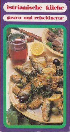 ISTRIANISCHE KÜCHE Gastro- und Reiseitinerar Kochbuch Istria