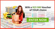 WIN a R 23`500 Voucher of YOUR choice!