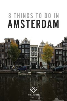 8 things to do in Amsterdam - a guide for first time visitors.