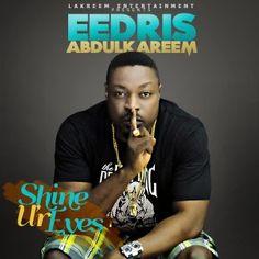 Ahead 2015 Election, 9ja Hip-Hop Legend, Eedris Abdulkareem Drops New Single 'Shine Ur Eyes' [DOWNLOAD] | shybellmediaNews