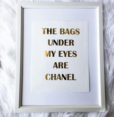 The Bags Under My Eyes Are Chanel gold foil print rose gold