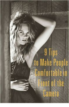 9 Tips to Make People Comfortable in Front of the Camera