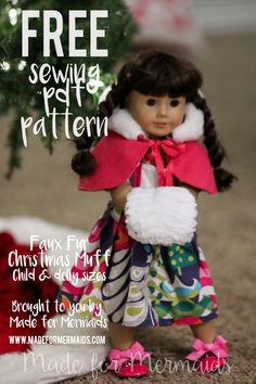 Made for Mermaids Free Faux Fur Christmas Muff in Childs and Dolly size Create Photo Album, Made For Mermaids, Doll Sewing Patterns, Clothes Patterns, Our Generation Dolls, Ag Dolls, Girl Doll Clothes, Diy Doll, Free Sewing