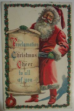 Santa Claus – Proclamation of Christmas Cheer Embossed Postcard Father Christmas, Christmas Signs, Christmas Art, Christmas Greetings, Christmas Graphics, Xmas, Vintage Christmas Images, Victorian Christmas, Victorian Art