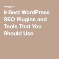 9 Best WordPress SEO Plugins and Tools That You Should Use
