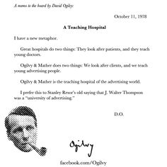 """David Ogilvy wrote this memo to the board 34 years ago. He titled it """"A Teaching Hospital.""""  #Ogilvy  #Advertising"""